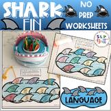 SHARK FIN, LANGUAGE - NO PREP WORKSHEETS (SPEECH THERAPY, OCEAN)