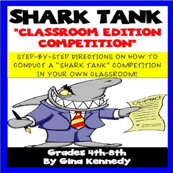 """""""SHARK TANK"""" Classroom Competition, Step-By-Step Guide w/ Student Handouts"""