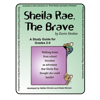 SHEILA RAE, THE BRAVE - STUDY GUIDE Gr. 2-4