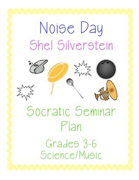 SHEL SILVERSTEIN'S NOISE DAY POEM SOCRATIC SEMINAR + ACTIV