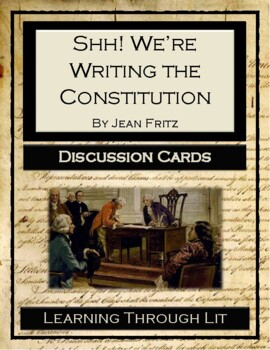 Jean Fritz SHH! WE'RE WRITING THE CONSTITUTION - Discussion Cards