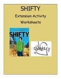 SHIFTY - NOVEL EXTENSION ACTIVITY WORKSHEETS
