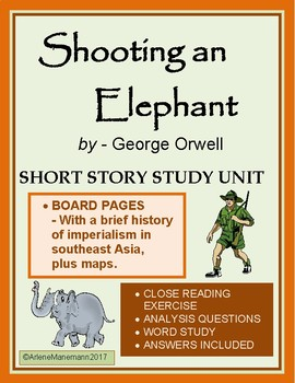 SHOOTING AN ELEPHANT, by George Orwell - Study Unit