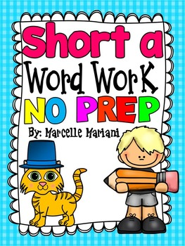 SHORT A- Word Work- Short A- NO PREP Literacy Packet (OVER 50 PRINTABLES)