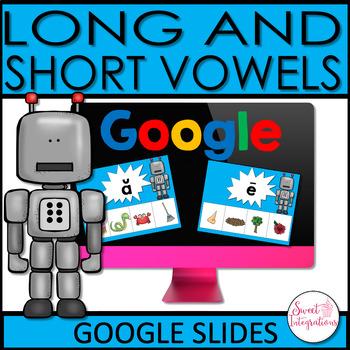 SHORT AND LONG VOWEL SOUNDS - GOOGLE SLIDES
