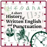 SHORT HISTORY OF ENGLISH WRITING & PUNCTUATION