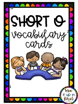 SHORT O VOCABULARY CARDS