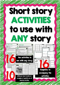 SHORT STORY - 16 activities to use with ANY story