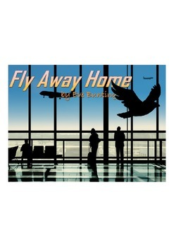 """SHORT STORY """"FLY AWAY HOME"""" by Eve Bunting IDENTITY UNIT materials"""