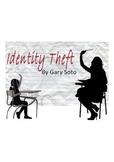 "SHORT STORY ""IDENTY THEFT"" by Gary Soto IDENTITY UNIT materials"