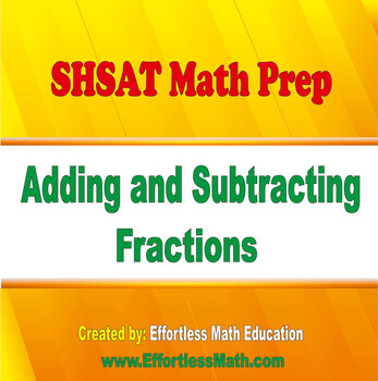SHSAT Math Prep: Adding and Subtracting Fractions