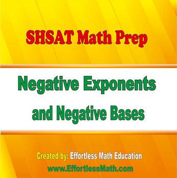 SHSAT Math Prep: Negative Exponents and Negative Bases
