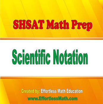 SHSAT Math Prep: Scientific Notation