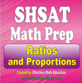 SHSAT Math Preparation: Ratios and Proportions