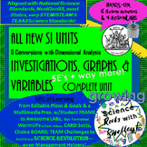 SI Units, Investigations, Variables & Graphs complete UNIT--5E's+way more +EXTRA