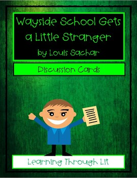 WAYSIDE SCHOOL GETS A LITTLE STRANGER - Discussion Cards