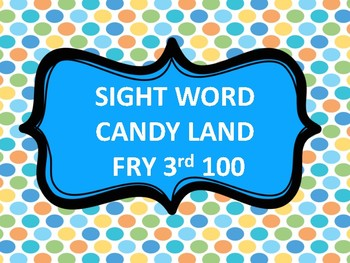 SIGHT WORD CANDY LAND FRY 3rd 100