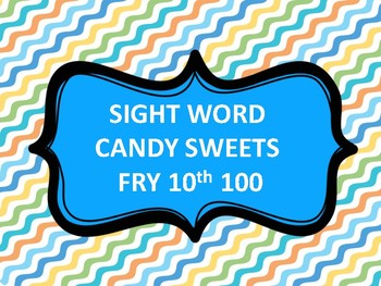 SIGHT WORD CANDY SWEETS FRY 10th 100