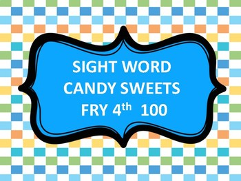 SIGHT WORD CANDY LAND -FRY 4TH 100