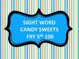 SIGHT WORD CANDY SWEETS FRY 5th 100