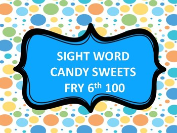 SIGHT WORD CANDY SWEETS LAND FRY 6th 100