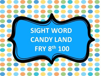 SIGHT WORD CANDY SWEETS FRY 8th 100