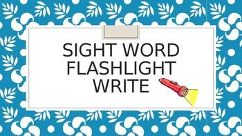 SIGHT WORD FLASHLIGHT WRITE