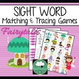 SIGHT WORD Activity FAIRYTALES Matching and Tracing SIGHT WORDS