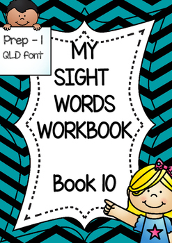 SIGHT WORD PRACTICE WORKBOOK ~ Book 10 {QLD font}
