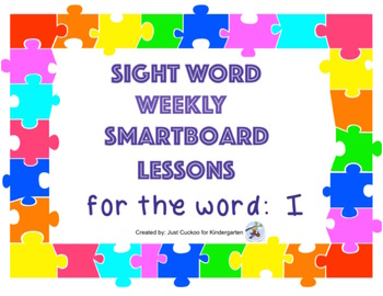 SIGHT WORD WEEKLY SmartBoard LESSON & PRINTABLE READER, Focus Word: I
