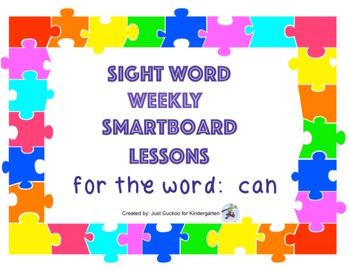 SIGHT WORD WEEKLY SmartBoard LESSON & PRINTABLE READER, Focus Word: can