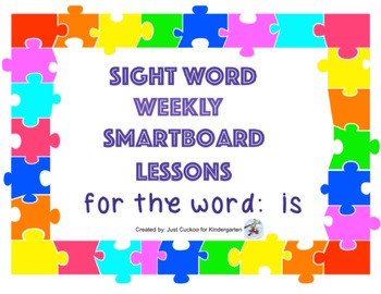 SIGHT WORD WEEKLY SmartBoard LESSON & PRINTABLE READER, Focus Word: is