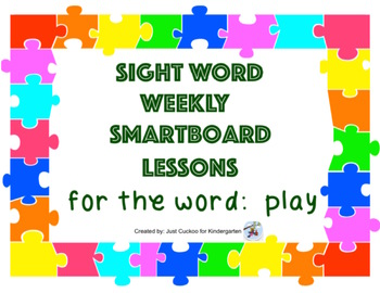 SIGHT WORD WEEKLY SmartBoard LESSON & PRINTABLE READER, Focus Word: play