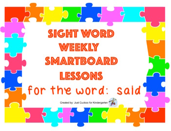 SIGHT WORD WEEKLY SmartBoard LESSON & PRINTABLE READER, Focus Word: said