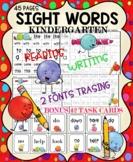 SIGHT WORDS KINDERGARTEN TRACING, WRITING, READING & BONUS