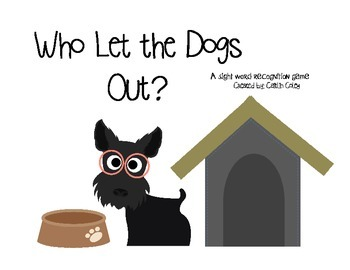 SIGHT WORDS! WHO LET THE DOGS OUT? A SIGHT WORD RECOGNITION GAME