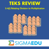 SIGMA Education | Math 3 TEKS Review - 3.4(J) Relating Div