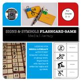 SIGNS & SYMBOLS FLASHCARD GAME - MEDIA LITERACY Grades 3-5