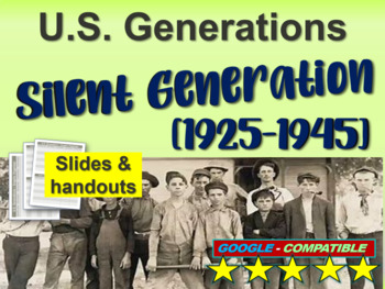 SILENT GENERATION - Part 3 of the fun and engaging U.S. GENERATIONS  PPT
