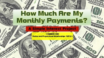 SIMPLE INTEREST: What Are My Monthly Payments? End of Year FUN!