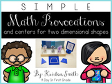 SIMPLE Kindergarten Math Provocations and Centers For Two Dimensional Shapes