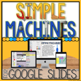 SIMPLE MACHINES DIGITAL ACTIVITIES FOR GOOGLE SLIDES™
