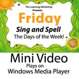 SING AND SPELL DAYS OF THE WEEK FRIDAY VIDEO