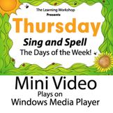 SING AND SPELL DAYS OF THE WEEK THURSDAY VIDEO