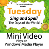SING AND SPELL DAYS OF THE WEEK TUESDAY VIDEO