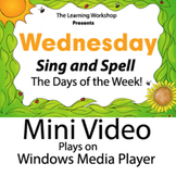SING AND SPELL DAYS OF THE WEEK WEDNESDAY VIDEO