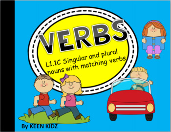 SINGULAR AND PLURAL NOUNS WITH MATCHING VERBS L1.1C