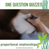 ELL/ESL Math:One Question Quizzes/Exit Tickets:Proportiona