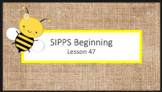 SIPPS Beginning Lessons 31-55 Presentations