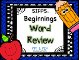 SIPPS Beginnings Words Anytime Review